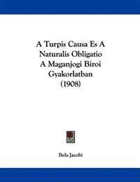 A Turpis Causa Es a Naturalis Obligatio a Maganjogi Biroi Gyakorlatban