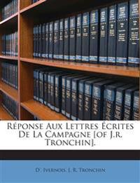 Réponse Aux Lettres Écrites De La Campagne [of J.r. Tronchin].