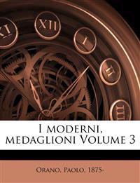 I moderni, medaglioni Volume 3