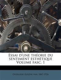 Essai d'une théorie du sentiment esthétique Volume fasc. 1