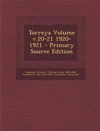 Torreya Volume v.20-21 1920-1921 - Primary Source Edition
