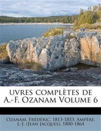 uvres complètes de A.-F. Ozanam Volume 6