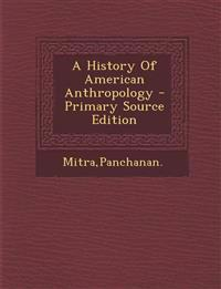 A History Of American Anthropology