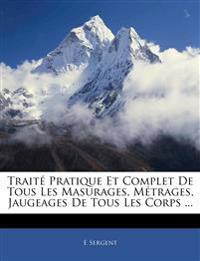 Traite Pratique Et Complet de Tous Les Masurages, Metrages, Jaugeages de Tous Les Corps ...