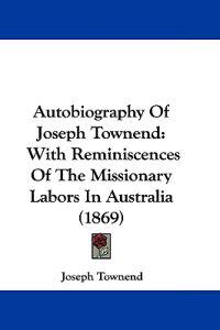 Autobiography of Joseph Townend