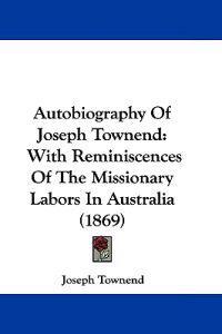 Autobiography of Joseph Townend