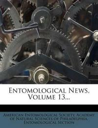 Entomological News, Volume 13...