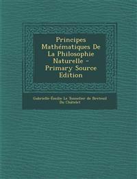 Principes Mathématiques De La Philosophie Naturelle - Primary Source Edition