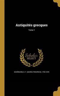 FRE-ANTIQUITES GRECQUES TOME 1