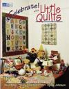 Celebrate! with Little Quilts Print on Demand Edition