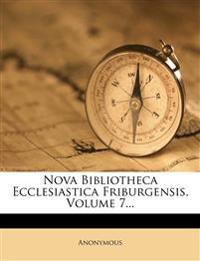 Nova Bibliotheca Ecclesiastica Friburgensis, Volume 7...
