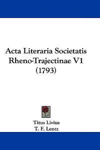 Acta Literaria Societatis Rheno-trajectinae