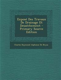 Expose Des Travaux de Drainage Et Dessechement - Primary Source Edition