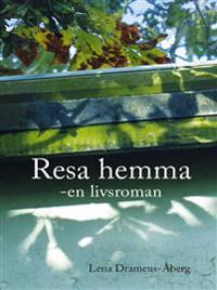 Omslagsbild Resa hemma - en livsroman