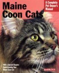 Maine Coon Cats: Everything about Purchase, Care, Nutrition, Health, and Behavior