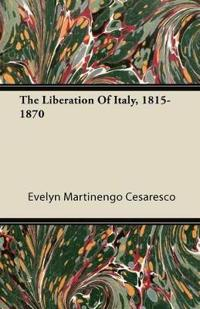 The Liberation Of Italy, 1815-1870