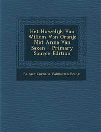 Het Huwelijk Van Willem Van Oranje Met Anna Van Saxen