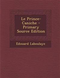 Le Prince-Caniche - Primary Source Edition