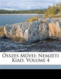 Összes Müvei: Nemzeti Kiad, Volume 4