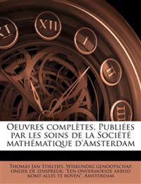 Oeuvres complètes. Publiées par les soins de la Société mathématique d'Amsterdam
