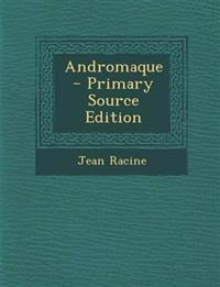 Andromaque - Primary Source Edition