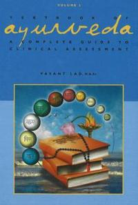 Textbook of ayurveda - volume 2 - a complete guide to clinical assessment