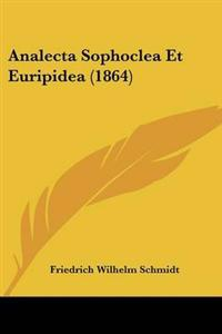Analecta Sophoclea Et Euripidea