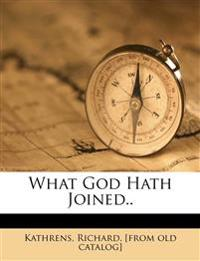 What God Hath Joined..
