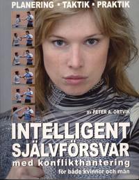 Intelligent självförsvar : med konflikthantering för både kvinnor och män