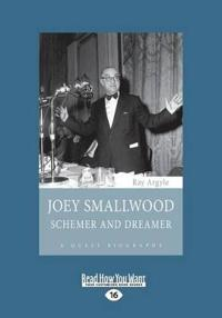 Joey Smallwood: Schemer and Dreamer (Large Print 16pt)