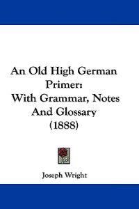 An Old High German Primer