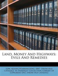 Land, Money And Highways: Evils And Remedies