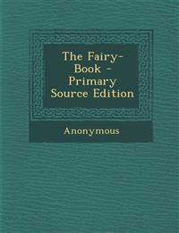 The Fairy-Book - Primary Source Edition