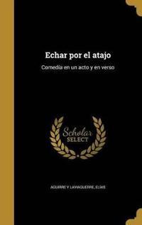 SPA-ECHAR POR EL ATAJO
