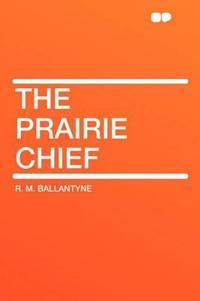 The Prairie Chief