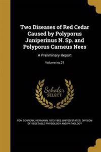 2 DISEASES OF RED CEDAR CAUSED
