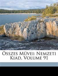 Összes Müvei: Nemzeti Kiad, Volume 91