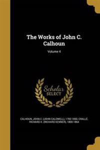 WORKS OF JOHN C CALHOUN V04