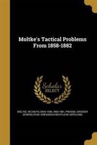 MOLTKES TACTICAL PROBLEMS FROM