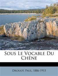Sous Le Vocable Du Chêne