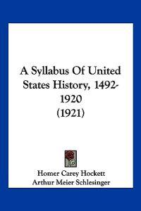A Syllabus of United States History, 1492-1920