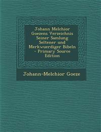 Johann Melchior Goezens Verzeichnis Seiner Samlung Seltener und Merkwuerdiger Bibeln