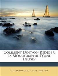 Comment Doit-on Rédiger La Monographie D'une Église?