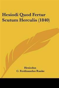 Hesiodi Quod Fertur Scutum Herculis (1840)