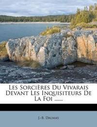 Les Sorcieres Du Vivarais Devant Les Inquisiteurs de La Foi ......