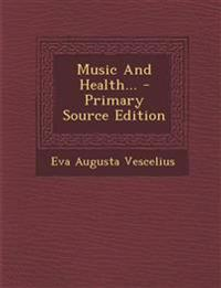 Music And Health... - Primary Source Edition