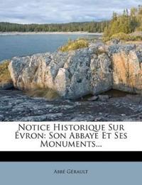Notice Historique Sur Évron: Son Abbaye Et Ses Monuments...