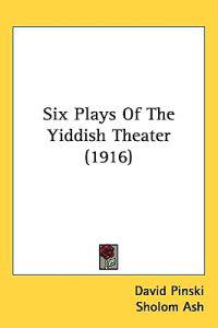 Six Plays of the Yiddish Theater