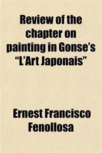 """Review of the Chapter on Painting in Gonse's """"L'art Japonais"""""""