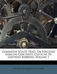 Commedie Scelte Trad. Da Virginio Soncini Con Note Critiche Di Gaetano Barbieri, Volume 1